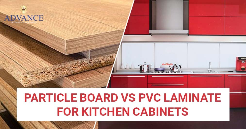 Particle Board VS PVC Laminate for Kitchen Cabinets - Advance Laminates Pvt. Ltd.   Manufacturer and Exporter of Sunmica, Mica, Laminates, Plywood